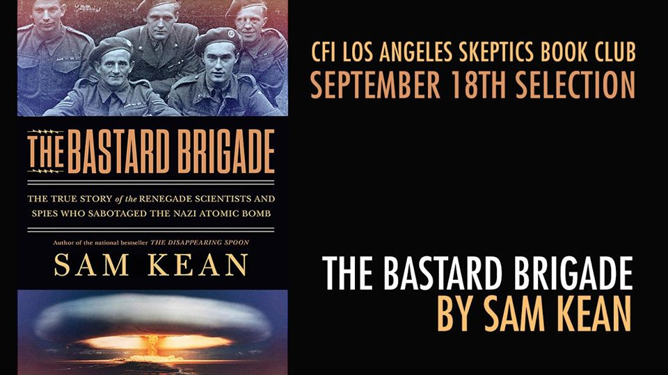 The Bastard Brigade by Sam Kean