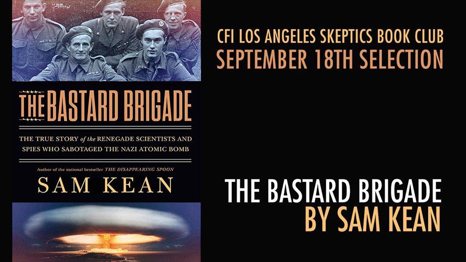 The Bastard Brigade by Sam Kean
